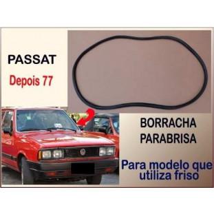 Borracha Parabrisa Passat após 77 Modelo Utiliza Friso