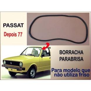 Borracha Parabrisa Passat após 77 Modelo não Utiliza Friso